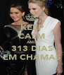 KEEP CALM AND 313 DIAS EM CHAMAS - Personalised Poster A4 size