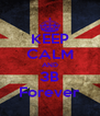 KEEP CALM AND 3B Forever - Personalised Poster A4 size