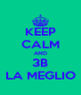 KEEP CALM AND 3B LA MEGLIO - Personalised Poster A4 size