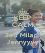 KEEP CALM AND 3ed Milad  Jennyyyy - Personalised Poster A4 size