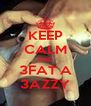 KEEP CALM AND 3FAT A 3AZZY - Personalised Poster A4 size
