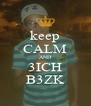 keep CALM AND 3ICH B3ZK - Personalised Poster A4 size