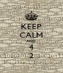 KEEP CALM AND 4 2 - Personalised Poster A4 size