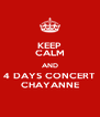 KEEP CALM AND 4 DAYS CONCERT CHAYANNE - Personalised Poster A4 size