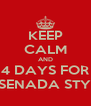 KEEP CALM AND 4 DAYS FOR ENSENADA STYLE! - Personalised Poster A4 size