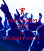 KEEP CALM  AND 4 MORE DAYS to BATCH PARTY - Personalised Poster A4 size