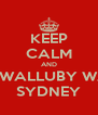KEEP CALM AND 42 WALLUBY WAY SYDNEY - Personalised Poster A4 size