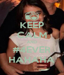 KEEP CALM AND #4EVER HAHAHA - Personalised Poster A4 size