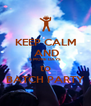 KEEP CALM  AND 5 MORE DAYS to BATCH PARTY - Personalised Poster A4 size
