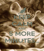 KEEP CALM AND 5 MORE MINUTES... - Personalised Poster A4 size