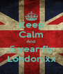 Keep Calm And  5 year fly London xx - Personalised Poster A4 size