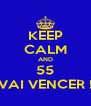 KEEP CALM AND 55 VAI VENCER ! - Personalised Poster A4 size
