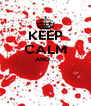 KEEP CALM AND...   - Personalised Poster A4 size