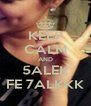KEEP CALM AND 5ALEK FE 7ALKKK - Personalised Poster A4 size
