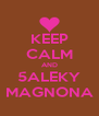 KEEP CALM AND 5ALEKY MAGNONA - Personalised Poster A4 size