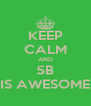 KEEP CALM AND 5B IS AWESOME - Personalised Poster A4 size