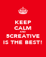 KEEP CALM AND 5CREATIVE IS THE BEST! - Personalised Poster A4 size