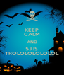 KEEP CALM AND 5J IS TROLOLOLOLOLOL - Personalised Poster A4 size