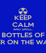 KEEP CALM AND 5MILL. BOTTLES OF BEER ON THE WALL - Personalised Poster A4 size