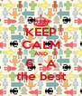 KEEP CALM AND 6 - A the best - Personalised Poster A4 size