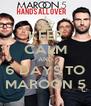 KEEP CALM AND 6 DAYS TO MAROON 5 - Personalised Poster A4 size
