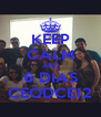 KEEP CALM AND 6 DIAS CEODCE12 - Personalised Poster A4 size