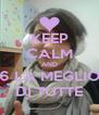KEEP CALM AND 6 LA MEGLIO DI TUTTE - Personalised Poster A4 size