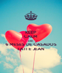 KEEP CALM AND 6 MESES DE CASADOS TATI E JEAN - Personalised Poster A4 size