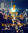 KEEP CALM AND 6 MORE DAYS to BATCH PARTY - Personalised Poster A4 size