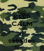 KEEP CALM AND 6 sábados - Personalised Poster A4 size