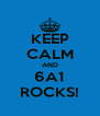 KEEP CALM AND 6A1 ROCKS! - Personalised Poster A4 size