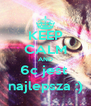 KEEP CALM AND 6c jest  najlepsza :) - Personalised Poster A4 size