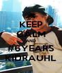 KEEP CALM AND #6YEARS KIDRAUHL - Personalised Poster A4 size