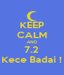 KEEP CALM AND 7.2 Kece Badai ! - Personalised Poster A4 size