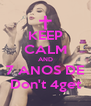 KEEP CALM AND 7 ANOS DE Don't 4get - Personalised Poster A4 size