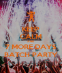 KEEP CALM AND 7 MORE DAYS BATCH PARTY - Personalised Poster A4 size