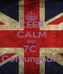 KEEP CALM AND 7C  Cemungudh  - Personalised Poster A4 size