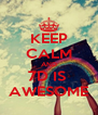 KEEP CALM AND 7D IS  AWESOME - Personalised Poster A4 size