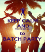 KEEP CALM  AND 7MORE DAYS to BATCH PARTY - Personalised Poster A4 size