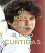 KEEP CALM AND 8.000 CURTIDAS - Personalised Poster A4 size