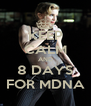 KEEP CALM AND  8 DAYS   FOR MDNA  - Personalised Poster A4 size