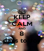 KEEP CALM AND 8 days to Joy - Personalised Poster A4 size