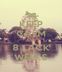 KEEP CALM AND 8 LACK WEEKS - Personalised Poster A4 size