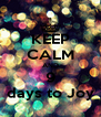 KEEP CALM AND 9 days to Joy - Personalised Poster A4 size