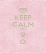 KEEP CALM AND 9 O - Personalised Poster A4 size