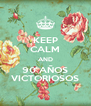 KEEP CALM AND 90 AÑOS VICTORIOSOS - Personalised Poster A4 size