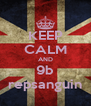 KEEP CALM AND 9b repsanguin - Personalised Poster A4 size