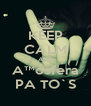 KEEP CALM AND A™ósfera PA TO`S - Personalised Poster A4 size