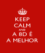 KEEP CALM AND A 8D É A MELHOR - Personalised Poster A4 size