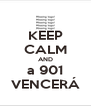 KEEP CALM AND a 901 VENCERÁ - Personalised Poster A4 size